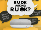 R U OK? and The Works launch voice technology for Google Assistant