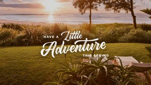 Tourism Central Coast encourages everyone to 'have a little adventure'