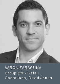 AARON FARAGUNA Group General Manager - Retail Operations, David Jones