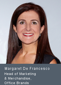Margaret De Francesco Head of Marketing & Merchandise, Office Brands