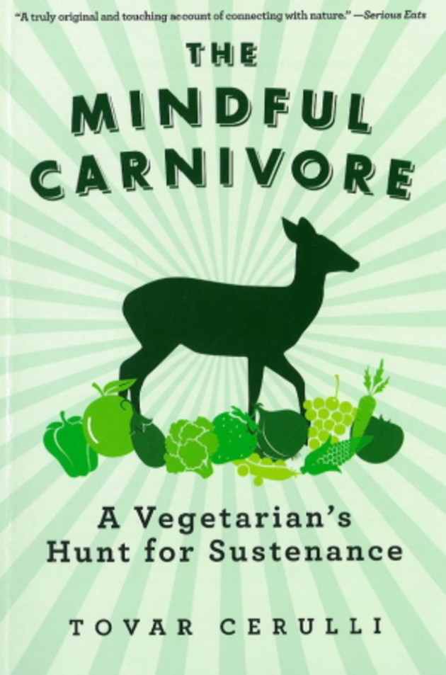 'The Mindful Carnivore' tells the story of one man's seemingly unlikely transition from vegan to hunter.