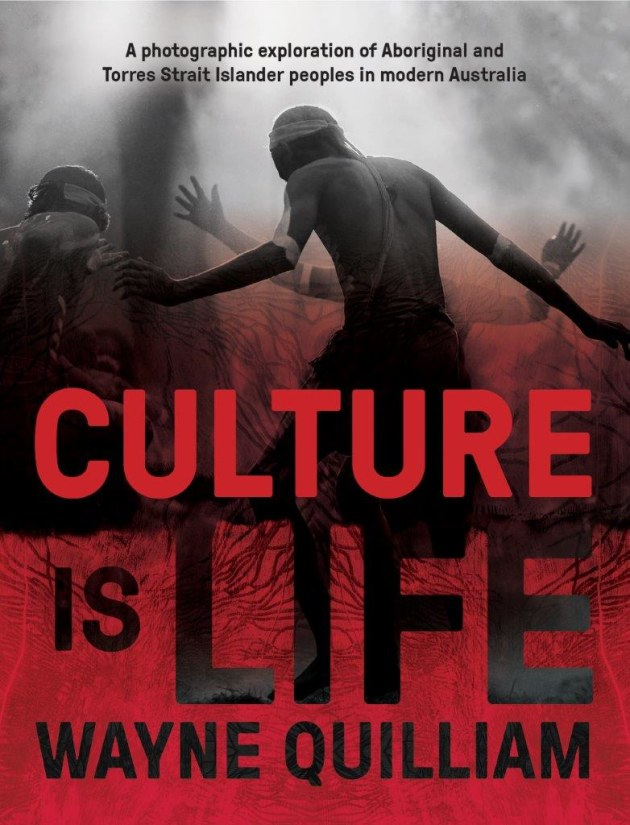 Culture is Life by Wayne Quilliam.
