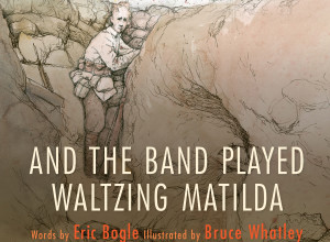 CBCA Short List 2016: And the Band Played Waltzing Matilda