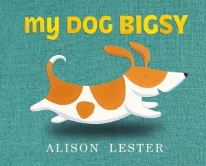 CBCA Short List 2016: My Dog Bigsy by Alison Lester