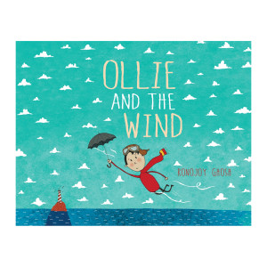 CBCA Short List 2016: Ollie and the Wind by Ghosh Ronojoy