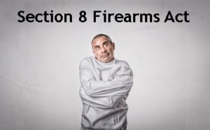 Firearms Act Section 8 Madness - The Loose Cannon