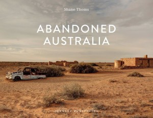 Abandoned Australia by Shane Thoms