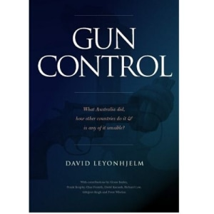 Book Review:  'Gun Control' by David Leyonhjelm - The Loose Cannon