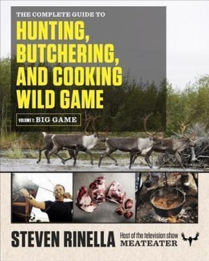 Book Review - Hunting, Butchering, And Cooking Wild Game Vol 1- Big Game