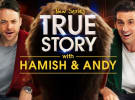 Hamish & Andy's True Story takes top ratings spot