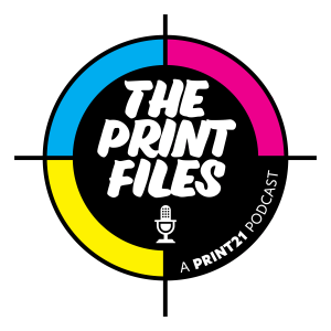 PRINT21 LAUNCHING INDUSTRY PODCAST - THE PRINT FILES