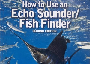How to Use an Echo Sounder/Fish Finder by John Adams