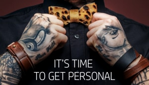 It's time to get personal
