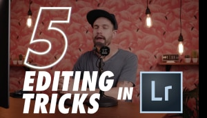 Video: 5 great Lightroom editing tricks