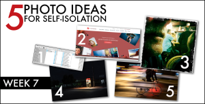 Photo tips for Isolation: Week Seven